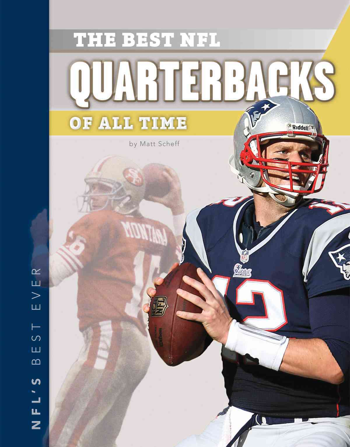 Best NFL Quarterbacks of All Time By Scheff, Matt