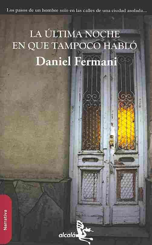 La ultima noche en que tampoco hablo / The Last Night where he didn't Talk either By Fermani, Daniel